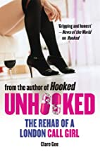 Unhooked: The Rehab of a London Call Girl by…