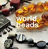 Coles, Janet: World Beads: An Exploration Of Bead Traditions Around The World, With 30 Projects To Creatie You Own Jewelry