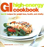 Hill, Rachael Anne: Gi High-energy Cookbook: Low-gi Recipes for Weight Loss, Health And Vitality