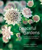 Donaldson, Stephanie: Peaceful Gardens: transform your garden into a haven of calm and tranquillity