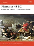 Sheppard, Simon: Pharsalus 48 Bc: Caesar and Pompey-Clash of the Titans