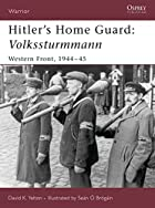 Hitler's Home Guard: Volkssturmman by David…