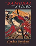 Turnbull, Stephen: The Samurai and the Sacred