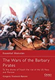 Fremont-Barnes, Gregory: The Wars of the Barbary Pirates: To the Shores of Tripoli The Rise of the US Navy And Marines