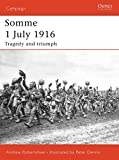 Robertshaw, Andrew: Somme 1 July 1916: Tragedy And Triumph