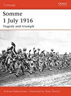 Somme 1 July 1916: tragedy and triumph by…