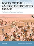 Field, Ron: Forts of the American Frontier 1820-91: The Southern Plains And Southwest