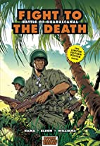 Fight to the Death: Battle of Guadalcanal…