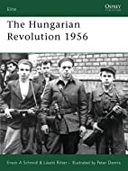 The Hungarian Revolution 1956 (Elite) by…
