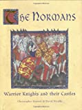 Gravett, Christopher: The Normans : Warrior Knights and their Castles