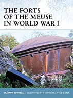 The Forts of the Meuse in World War I by…