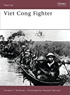 Viet Cong Fighter by Gordon L. Rottman