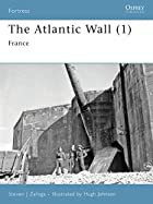 The Atlantic Wall (1): France (Fortress) by…
