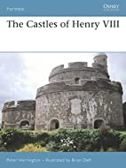 The Castles of Henry VIII by Peter…