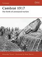 Cambrai 1917: The Birth of Armoured Warfare…