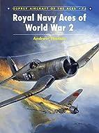 Royal Navy Aces of World War 2 (Aircraft of…