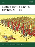 Roman Battle Tactics 109BC-AD313 by Ross…