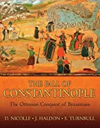 The Fall of Constantinople: The Ottoman…