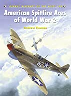 American Spitfire Aces of World War 2…