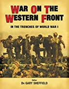 War on the Western Front: In the Trenches of…