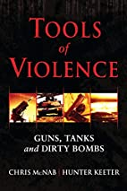 Tools of Violence: Guns, Tanks and Dirty…
