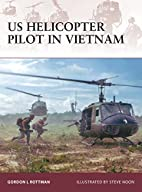 US Helicopter Pilot in Vietnam by Gordon L.…