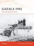 Gazala 1942: Rommel's Greatest Victory by…