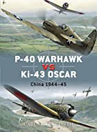 P-40 Warhawk vs Ki-43 Oscar (Duel) by Carl…