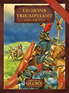 Legions Triumphant: Imperial Rome at War by…