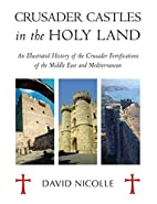 Crusader Castles in the Holy Land (General…