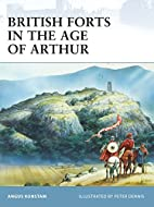 British Forts in the Age of Arthur by Angus…
