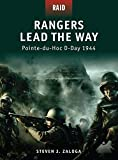 Zaloga, Steven J.: Rangers Lead the Way - Pointe-du-Hoc D-Day 1944 (Raid)