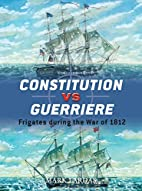 Constitution vs Guerriere: Frigates during…