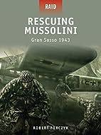 Rescuing Mussolini - Gran Sasso 1943 (Raid)…