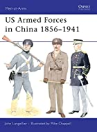 US Armed Forces in China 1856-1941…