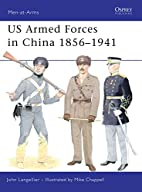 US Armed Forces in China 1856-1941 by John…
