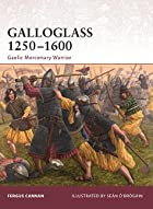 Galloglass 1250-1600: Gaelic Mercenary…