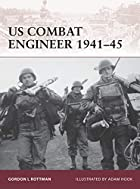 US Combat Engineer 1941-45 by Gordon L.…