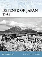 Defense of Japan 1945 by Steve Zaloga