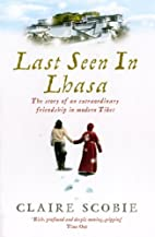 Last Seen in Lhasa: The Story of an…
