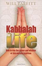 Kabbalah for Life: How to Use the Power and…