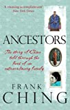 Ching, Frank: Ancestors: The Story of China Told through the Lives of an Extraordinary Family