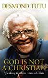 Tutu, Desmond: God Is Not a Christian