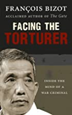 Facing the Torturer by Franois Bizot
