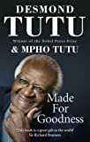 Tutu, Desmond: Made for Goodness and Why This Makes All the Difference