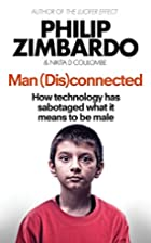 Man [Dis]Connected: How Technology Has…