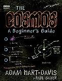Hart-Davis, Adam: The Cosmos: A Beginner's Guide
