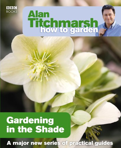 alan-titchmarsh-how-to-garden-gardening-in-the-shade
