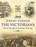 Jeremy Paxman: (The Victorians) By Jeremy Paxman (Author) Hardcover on (Feb , 2009)