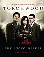 The Torchwood Encyclopedia by Gary Russell